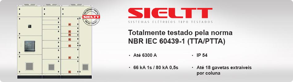 Sieltt Totalmente testado pela norma NBR IEC 60439-1 (TTA/PTTA)